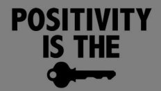 Positive-is-Key